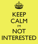 keep-calm-i-m-not-interested-2
